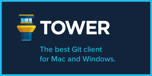 Tower: The best Git client for Mac and Windows