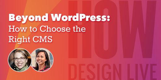 HOW Design Live—Beyond WordPress: Choosing the Right CMS